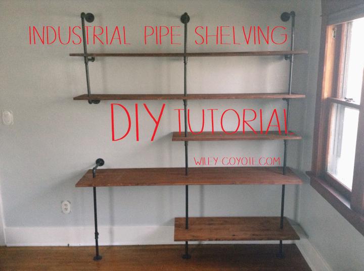 DIY Industrial Pipe Shelving for $250 - DIY Industrial Pipe Shelving For $250 Wiley Coyote